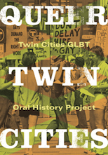 Twin Cities GLBT Oral History Project, Queer Twin Cities