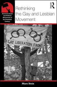Marc Stein, Rethinking the Gay and Lesbian Movement