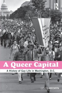 Genny Beemyn, A Queer Capital: A History of Gay Life in Washington, D.C.