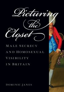 Dominic Janes, Picturing the Closet: Male Secrecy and Homosexual visibility in Britain